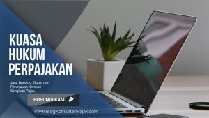 Jasa Kuasa Hukum Banding, Gugatan Perpajakan di Rawa Jati Konsultan Pajak Jakarta Selatan