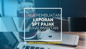Laporan Pajak Bulanan Perusahaan di Giri Mukti, Penajam, Penajam Paser Utara Kalimantan Timur