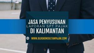Jasa Pembuatan Laporan Pajak Bulanan Badan di Tanjung Tengah, Penajam, Penajam Paser Utara Kalimantan Timur