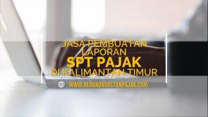 Jasa Penyusunan Laporan SPT Bulanan Pribadi di Sidodamai, Samarinda Ilir, Samarinda Kalimantan Timur