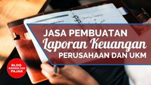 Jasa Pembuatan Laporan Keuangan dan Pajak Perusahaan di Karang Jati, Balikpapan Tengah, Balikpapan Kalimantan Timur