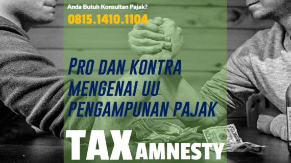 Tax Amnesty : Pro dan Kontra Mengenai UU Pengampunan Pajak