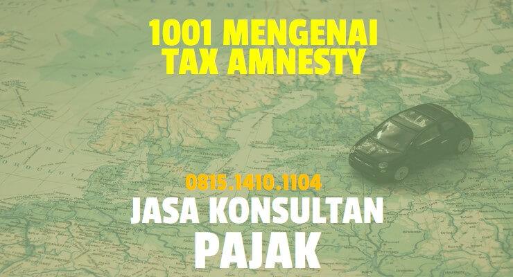 1001 mengenai Tax Amnesty Indonesia