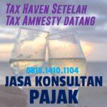 Menyusul Tax Haven di Indonesia Setelah Tax Amnesty Datang
