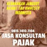 Kebakaran Jenggot akibat Tax Amnesty Indonesia