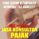 Yang Sering Ditanyakan Mengenai Tax Amnesty Bagian 4