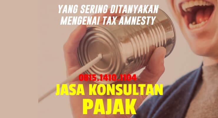 yang sering ditanyakan mengenai tax amnesty