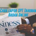 Cara Lapor SPT Tahunan Badan Online dengan e-Filling