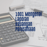 1001 Mengenai Laporan Keuangan Perusahaan