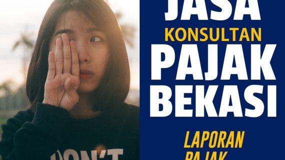Kami Melayani Jasa Konsultan Pajak di Bekasi