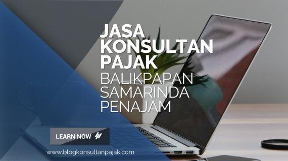 Jasa Konsultan Pajak di Simpang Pasir, Palaran, Samarinda
