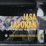 Laporan SPT Bulanan Badan di Rawa Makmur, Palaran, Samarinda Kalimantan Timur
