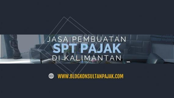 Jasa Pembuatan Laporan Pajak Tahunan Badan di Tanjung Tengah, Penajam, Penajam Paser Utara Kalimantan Timur