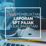 Jasa Pembuatan Laporan Pajak Tahunan UKM di Sindang Sari, Sambutan, Samarinda Kalimantan Timur