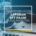 Jasa Laporan Pajak Bulanan Pribadi di Penajam, Penajam, Penajam Paser Utara Kalimantan Timur