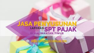 Jasa Penyusunan Laporan SPT Tahunan UKM di Pelita, Samarinda Ilir, Samarinda Kalimantan Timur