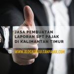 Laporan SPT Tahunan Pribadi di Telaga Sari, Balikpapan Kota, Balikpapan Kalimantan Timur
