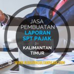 Jasa Laporan SPT Bulanan Perusahaan di Margo Mulyo, Balikpapan Barat, Balikpapan Kalimantan Timur