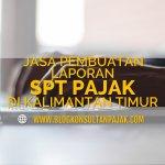Jasa Penyusunan Laporan SPT Tahunan Pribadi di Sebakung Jaya, Babulu, Penajam Paser Utara Kalimantan Timur