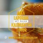Penyusunan Laporan Pajak Bulanan UKM di Rapak Dalam, Loa Janan Ilir, Samarinda Kalimantan Timur
