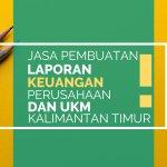 Jasa Laporan Keuangan Perusahaan Manufaktur Sumber Sari, Babulu, Penajam Paser Utara Kalimantan Timur