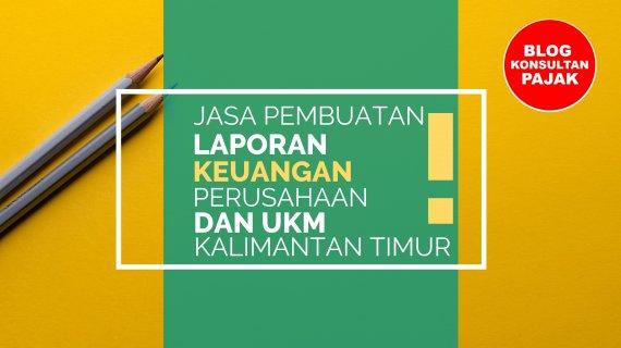 Kantor Jasa Pembuatan Laporan Keuangan dan Pajak di Mekar Sari, Balikpapan Tengah, Balikpapan Kalimantan Timur