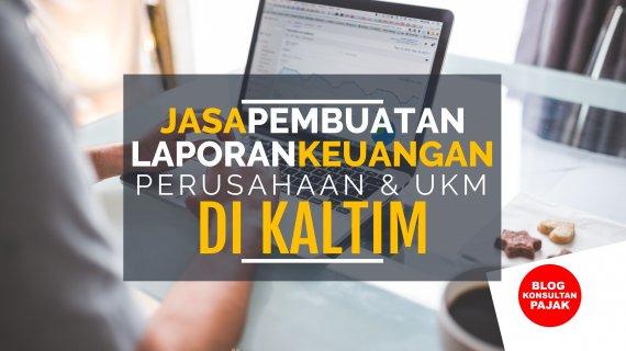 Jasa Membuat Laporan Keuangan Perusahaan di Sukaraja Sepaku II, Sepaku, Penajam Paser Utara Kalimantan Timur