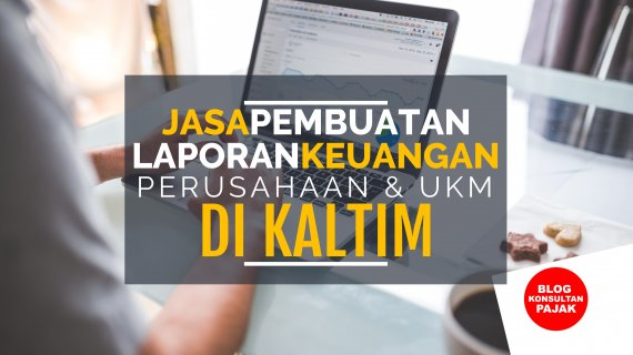 Jasa Laporan Keuangan Perusahaan Dagang Pantai Lango, Penajam, Penajam Paser Utara Kalimantan Timur