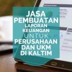 Jasa Laporan Keuangan Perusahaan Jasa Bengkel di Simpang Pasir, Palaran, Samarinda Kalimantan Timur