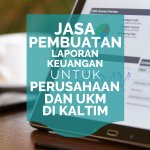 Jasa Laporan Keuangan Perusahaan Jasa Kontraktor di Karang Jati, Balikpapan Tengah, Balikpapan Kalimantan Timur