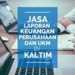 Tarif Jasa Pembuatan Laporan Keuangan dan Pajak di Tanah Merah, Samarinda Utara, Samarinda Kalimantan Timur
