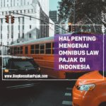 Poin Poin Penting Mengenai Omnibus Law Pajak di Indonesia