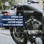 Mengejar Penunggak Pajak Motor Besar Harley Davidson