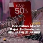 Perubahan Aturan Pajak Pertambahan Nilai (PPN) di UU HPP
