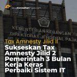 Sukseskan Tax Amnesty Jilid 2 Pemerintah 3 Bulan Kerja Keras Perbaiki Sistem IT